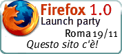 Firefox 1.0 Launch Party - Roma 19 novembre: Questo sito c'è